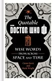 img - for The Official Quotable Doctor Who: Wise Words from Across Space and Time book / textbook / text book