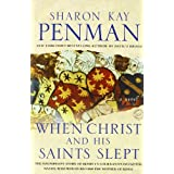 When Christ and His Saints Slept: A Novelby Sharon Kay Penman