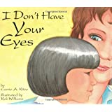 I Don't Have Your Eyes ~ Carrie A. Kitze