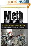 Methamphetamine: Its History, Pharmacology and Treatment