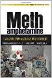 img - for Methamphetamine: Its History, Pharmacology and Treatment book / textbook / text book