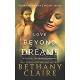 Love Beyond Dreams (A Scottish Time Travel Romance): Book 6 (Morna's Legacy Series) ~ Bethany Claire