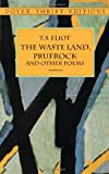 The Waste Land, Prufrock and Other Poems (Dover Thrift Editions) (0486400611) by T. S. Eliot
