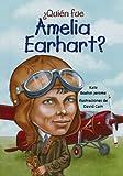 Quien fue Amelia Earhart?/ Who Was Amelia Earhart? (Spanish Edition)