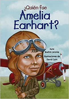 Quien fue Amelia Earhart?/ Who Was Amelia Earhart? (Spanish Edition