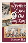 The Private Life of Old Hong Kong: We...