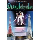Otaku Tokyo isshukan: Une semaine au coeur de la passion mangapar Morgan Magnin