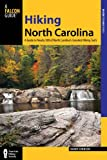 Hiking North Carolina: A Guide To Nearly 500 Of North Carolinas Greatest Hiking Trails (State Hiking Guides Series)
