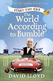 David Lloyd Start the Car: The World According to Bumble by Lloyd, David (2011)