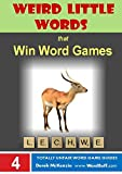 Weird Little Words that Win Word Games: AEDES to ZORI (Word Buffs Totally Unfair Word Game Guides Book 4)