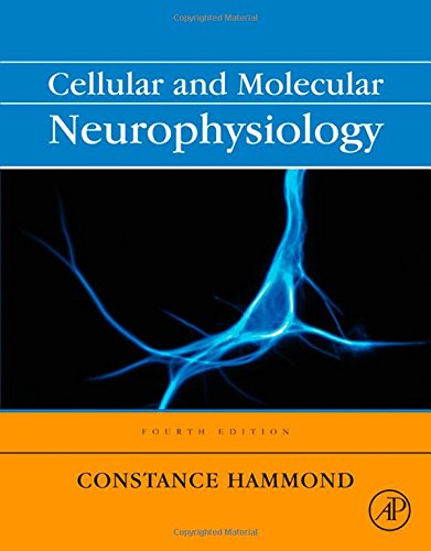 Cellular and Molecular Neurophysiology, Fourth Edition