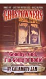 img - for Goodbye God, I'm Going to Bodie (Ghostowners Mystery Series Book 1) book / textbook / text book