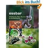 essbar: Wildpflanzen, Pilze, Muscheln für die Naturküche