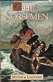 Norsemen: Myths & Legends S (Myths and Legends)