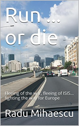 Run ... or die: Fleeing of the war, fleeing of ISIS... fighting the way for Europe (Captain BoShi Book 5) PDF