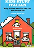 Kids Stuff Italian: Easy Italian Phrases for You and Your Kids (Revised) (English and Italian Edition)