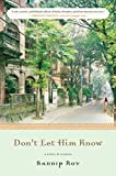 Don't Let Him Know: A Novel in Stories