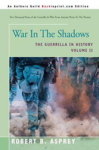 war-in-the-shadows-the-guerrilla-in-history-by-author-robert-b-asprey-published-on-may-2002