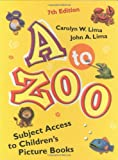 A to Zoo: Subject Access to Children's Picture Books (Children's and Young Adult Literature Reference)