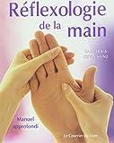 Réflexologie de la main : Manuel approfondi