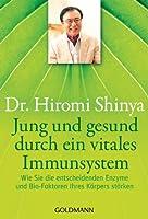 Jung und gesund durch ein vitales Immunsystem: Wie Sie die entscheidenden Enzyme und Bio-Faktoren Ihres K�rpers st�rken (German Edition)