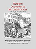 Northern Opposition to Mr. Lincoln's War