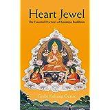 Heart Jewel: The essential practices of Kadampa Buddhism ~ Geshe Kelsang Gyatso