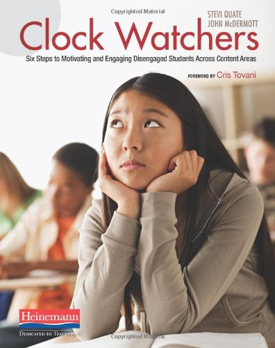 Clock Watchers: Six Steps to Motivating and Engaging