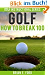 Golf: How To Break 100 (Golf Strategi...