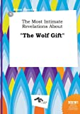 img - for The Most Intimate Revelations about the Wolf Gift book / textbook / text book