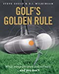 Golf's Golden Rule: What Every Pro Do...