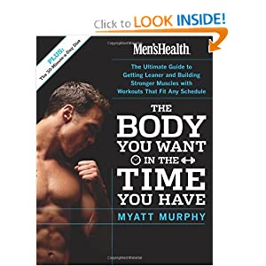 Men's Health The Body You Want in the Time You Have: The Ultimate Guide to Getting Leaner and Building Muscle with Workouts that Fit Any Schedule (Mens Health)