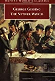The Nether World (Oxford World's Classics) (0192837672) by Gissing, George