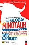 img - for The Global Minotaur: America, the True Origins of the Financial Crisis and the Future of the World Economy (Economic Controversies) book / textbook / text book