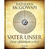 """Vater unser: Deine Schatzkarte zu Gottvon """"Kathleen McGowan"""""""