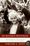 On Hitlers Mountain: Overcoming the Legacy of a Nazi Childhood (P.S.)
