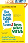 How to Talk So Kids Will Listen & Lis...