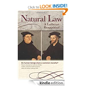 Natural Law: A Lutheran Reappraisal