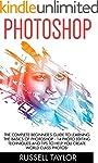 Photoshop: The Complete Beginner's Gu...