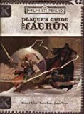Player's Guide to Faerun (Dungeons & Dragons d20 3.5 Fantasy Roleplaying, Forgotten Realms Accessory) (0786931345) by Richard Baker