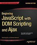 Beginning JavaScript with DOM Scripting and Ajax: Second Editon (Beginning Apress)