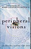 Peripheral Visions: Learning Along the Way (0060168595) by Mary Catherine Bateson