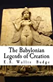 img - for The Babylonian Legends of Creation book / textbook / text book