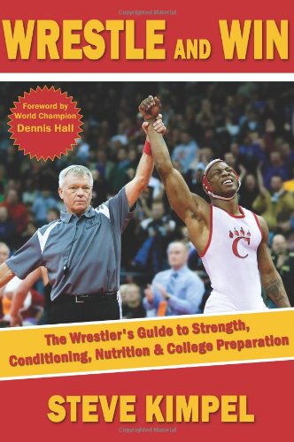 wrestle-win-wrestlers-guide-to-strength-conditioning-nutrition-college-preparation