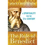 The Rule of Benedict: A Spirituality for the 21st Century (Spiritual Legacy Series) ~ Joan Chittister