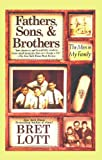 Fathers, Sons, & Brothers: The Men in My Family (0671041762) by Lott, Bret