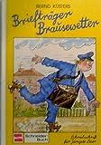 Briefträger Brausewetter. ( Ab 6 J.)