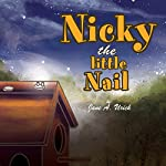 Nicky, the Little Nail | Jane A. Urick