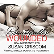Beautifully Wounded (The Beaumont Brothers) | Susan Griscom