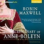 The Secret Diary of Anne Boleyn   Robin Maxwell